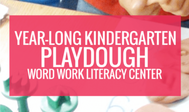 Year Long Kindergarten Playdough Word Work Literacy Center