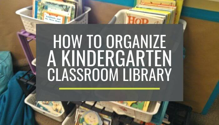 How to organizae a classroom library the easy way - perfect for kindergarten