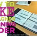 KindergartenWorks :: binder basics {how to make a teacher planning binder}