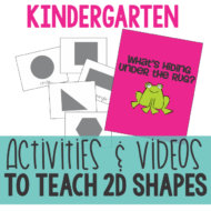 2 activities and 5 videos to help teach 2D shapes: KindergartenWorks