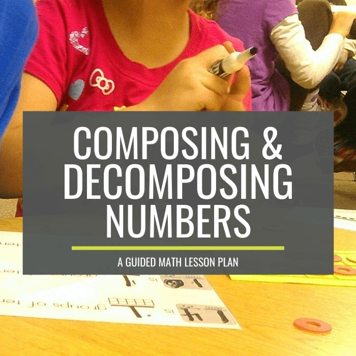 Composing and Decomposing Numbers a Guided Math Lesson Plan Flow