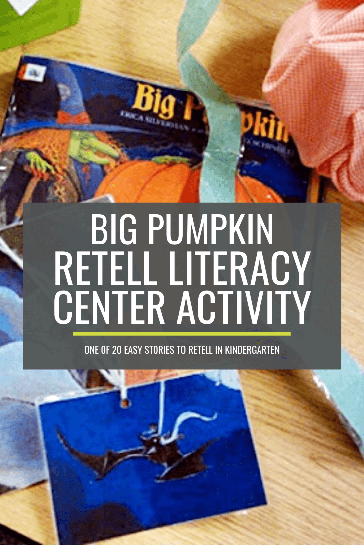 Big Pumpkin Retell Literacy Center Activity