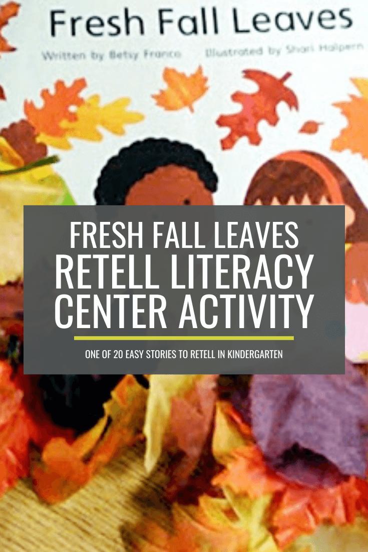 Fresh Fall Leaves Retell Literacy Center Activity