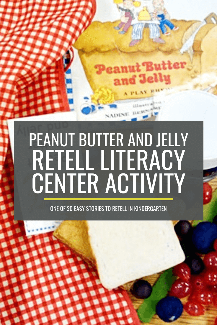Peanut Butter and Jelly Retell Literacy Center Activity
