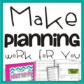 how to make teacher planning work for you - KindergartenWorks