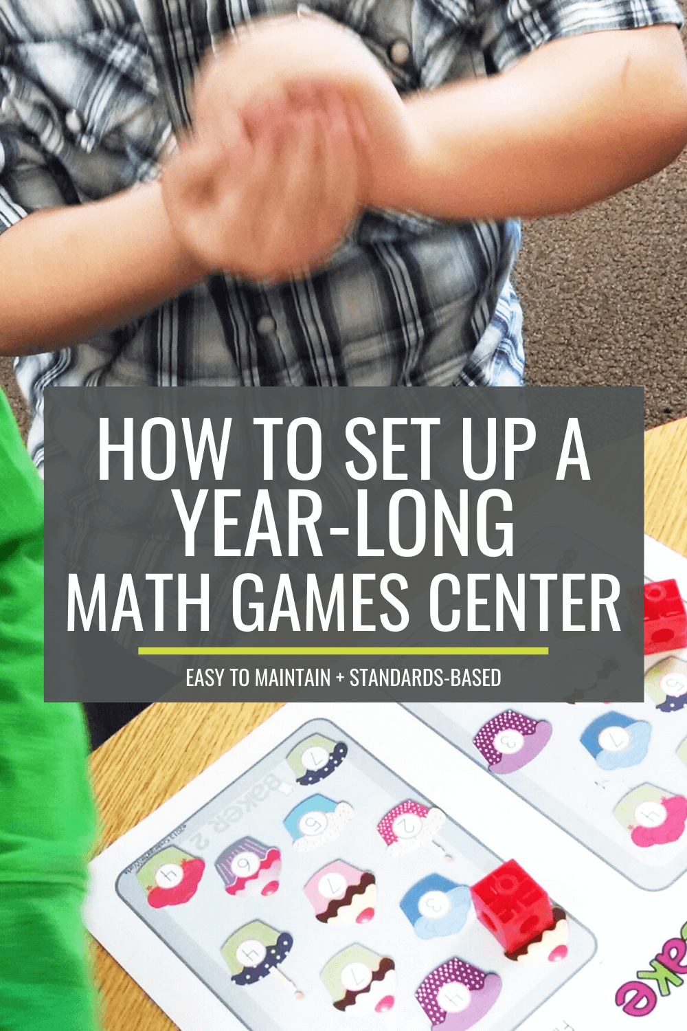How to Set Up a Year-Long Math Games and Activities Center