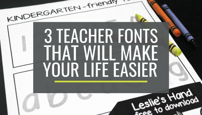 3 Teacher Fonts to Make Your Life Easier for Kindergarten