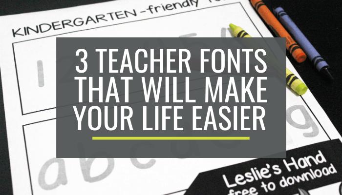 3 Teacher Fonts to Make Your Life Easier for Kindergarten