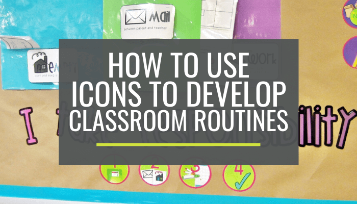 How to Use Icons to Develop Classroom Routines