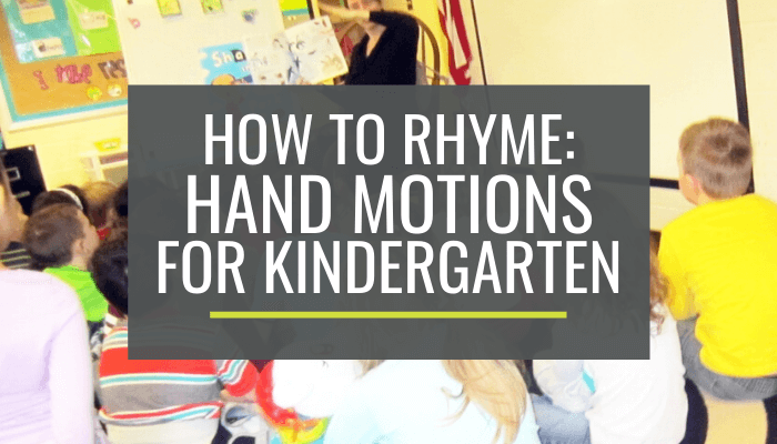 How to Rhyme Hand Motions for Kindergarten