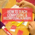 How to Teach Decomposing and Composing Numbers in Kindergarten with activities, games and small group lesson plans