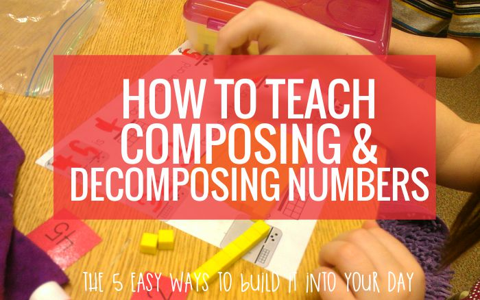 How to Teach Decomposing and Composing Numbers in Kindergarten