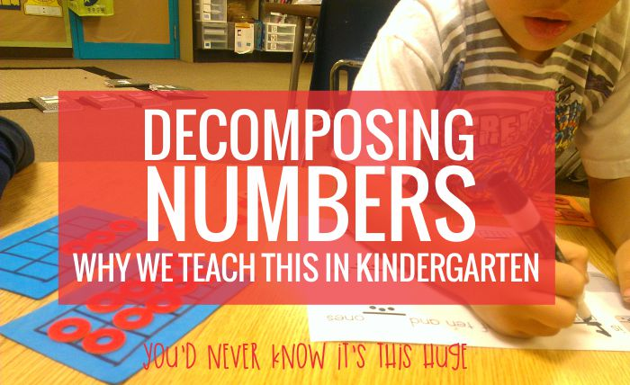 Decomposing and composing numbers in kindergarten and the real reason we teach this standard