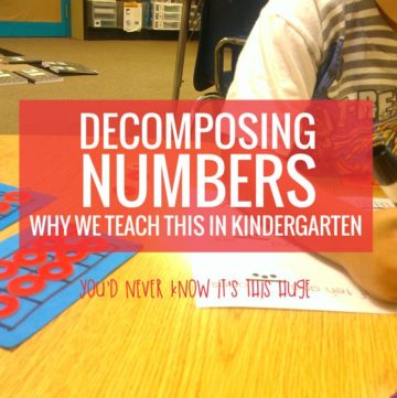 Decomposing and composing numbers - this is huge in kindergarten
