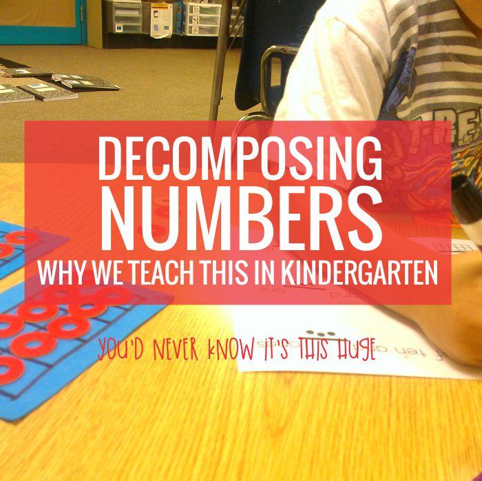 Decomposing and composing numbers - this is huge in kindergarten