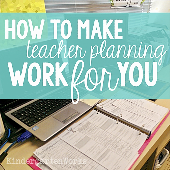 How to Make Teacher Planning Work for You :: KindergartenWorks