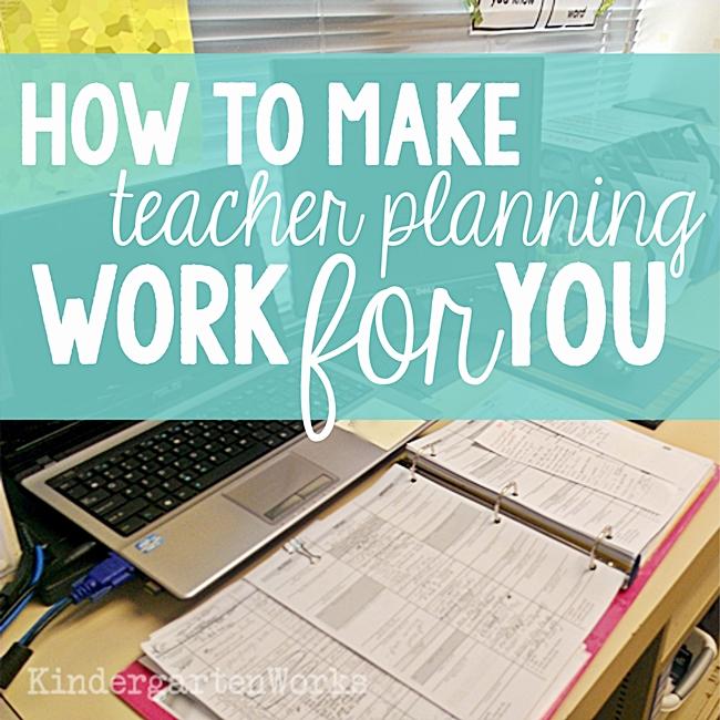 How to Make Teacher Planning Work for You :: KindergartenWorks