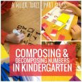 Composing and Decomposing Numbers in Kindergarten - I love the ideas in this series