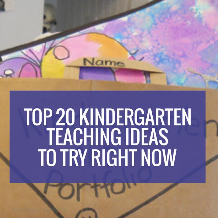 Top 20 Kindergarten Teaching Ideas