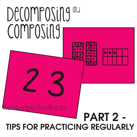 tips for working on decomposing and composing numbers in kindergarten - part 2