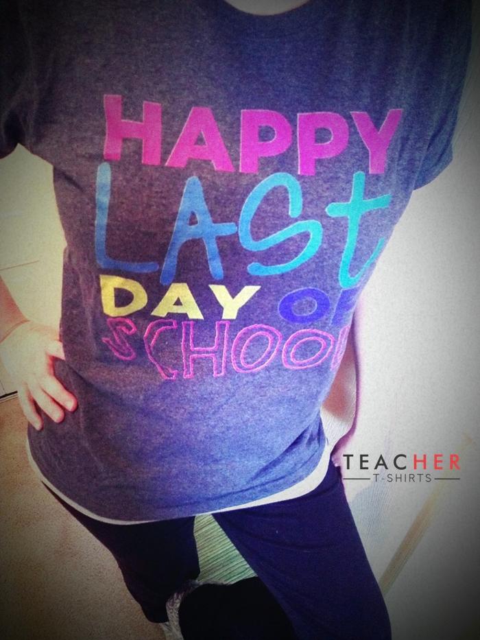 Happy Last Day of School Teacher Shirt