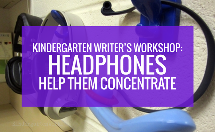 Writers Workshop Tip - Headphones Help Them Concentrate