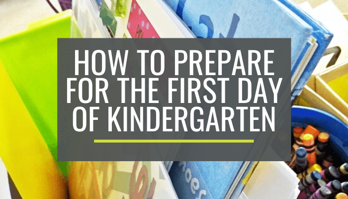 Prepare for the First Day of Kindergarten