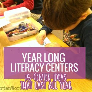 How to create smart year long literacy centers kindergarten