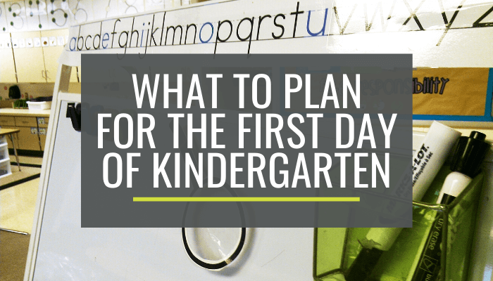 What to Plan for the First Day of School in Kindergarten