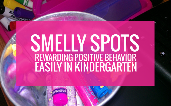 Smelly Spots - how to reward positive behavior easily in kindergarten