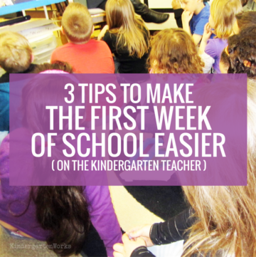 3 Tips to Make the First Week of School Easier (on the kindergarten teacher)