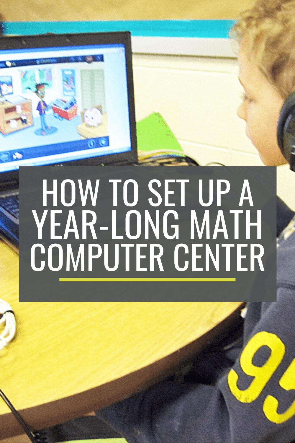 How to Set Up a Year-Long Math Computer Center