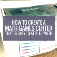 How to Create a Math-Games Center That Is Easy to Keep Up With