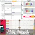 Teacher Organization - 5 Must Have Printables