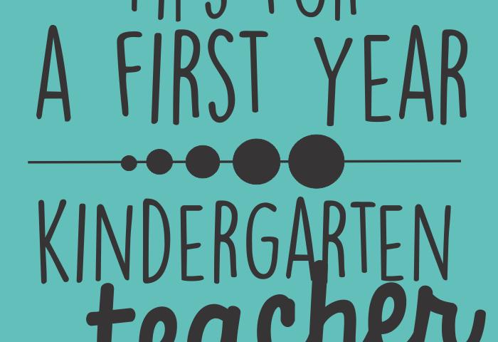 tips for a first year kindergarten teacher