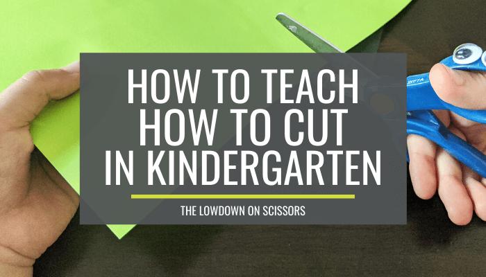How to Teach How to Cut in Kindergarten