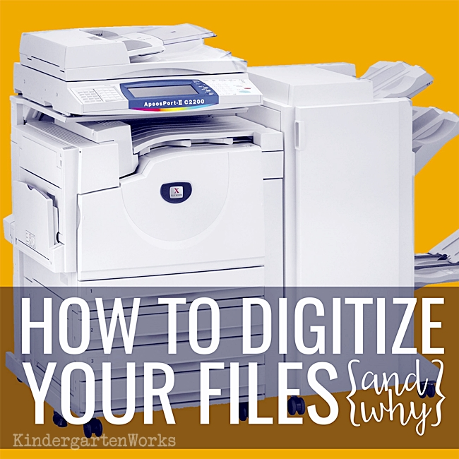 How to Digitize Your Files {and Why} - KindergartenWorks