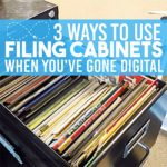 3 Ways to Use Filing Cabinets When You've Gone Digital