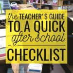 The Teacher's Guide to a Quick After School Checklist