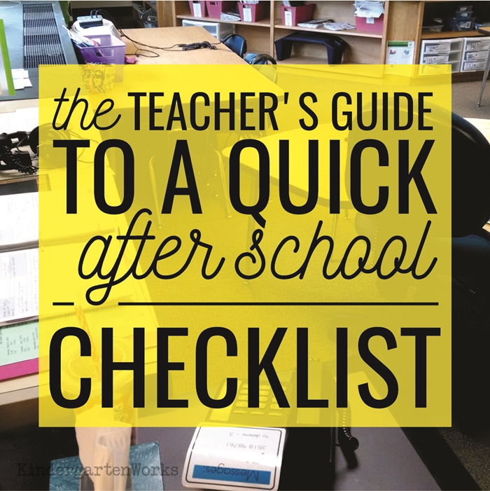 The Kindergarten Teacher's Guide to a Quick After School Checklist :: KindergartenWorks