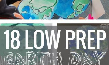 18 Low Prep Earth Day Ideas