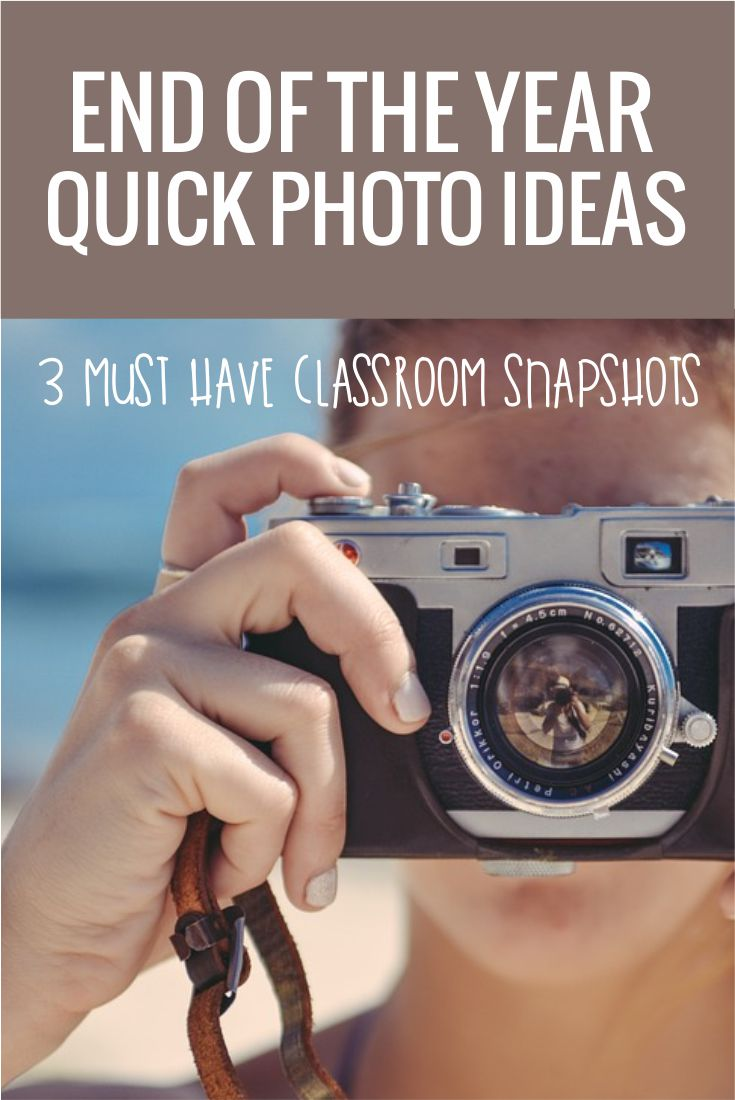 End of the Year Quick Photo Ideas - I think these would be so easy to do in kindergarten