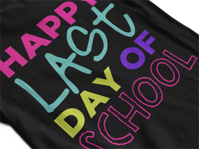 Happy last day of school cute teacher shirt in lots of colors