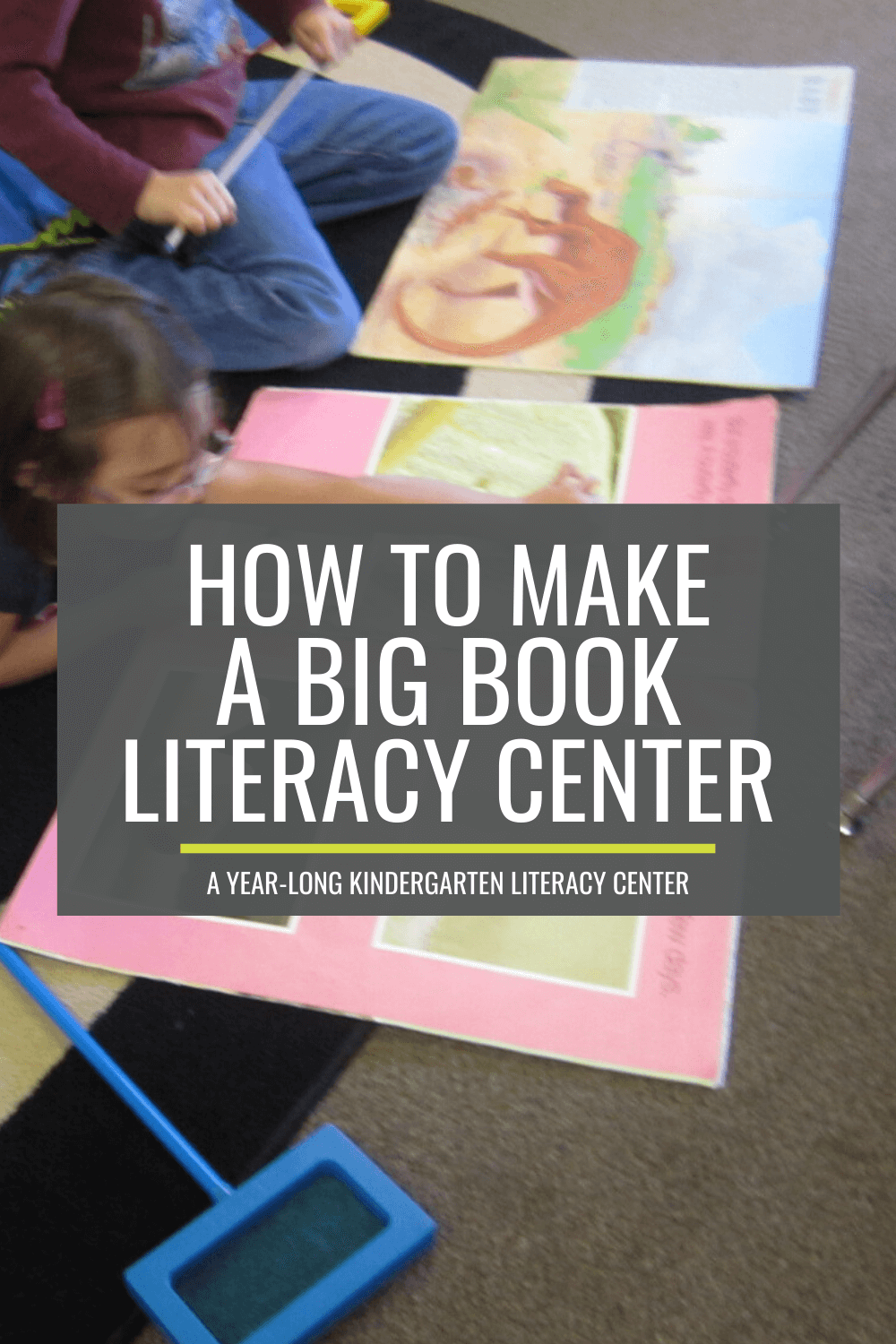 How to Make a Year-Long Big Book Literacy Center