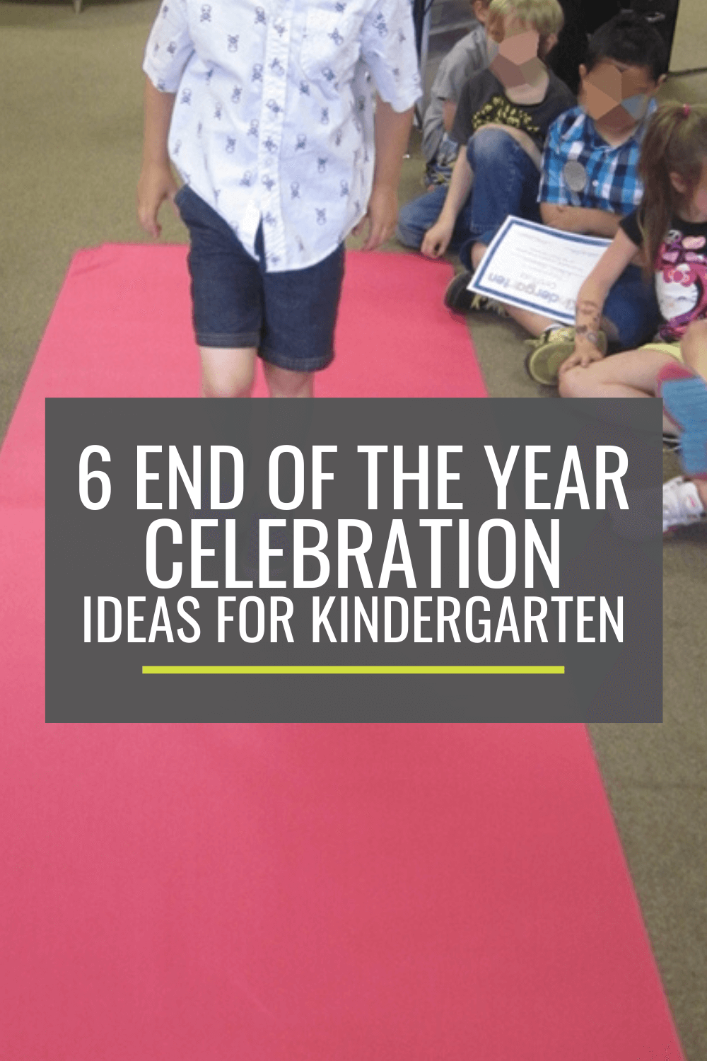 6 End of the Year Celebration Ideas for Kindergarten