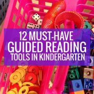 12 Must-Have Guided Reading Tools to Use in Kindergarten