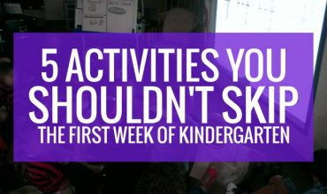 5 Activities You Shouldn't Skip the First Week of Kindergarten