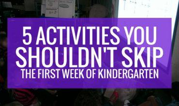 5 Activities You Shouldn't Skip the First Week of Kindergarten - this makes sense