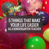 5 Things That Make Your Life Easier as a Kindergarten Teacher