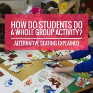 How do Students do a Whole Group Activity? Alternative Seating Explained